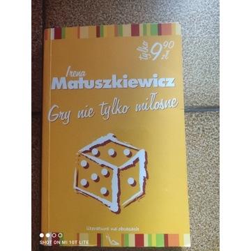 Gry nie tylko miłosne Irena Matuszkiewicz