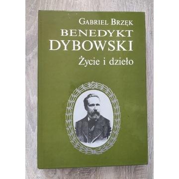 Benedykt Dybowski życie i dzieło G.Brzęk