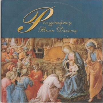 Przyjmijmy Boże Dziecię - płyta CD
