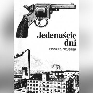 Jedenaście dni Edward Szuster