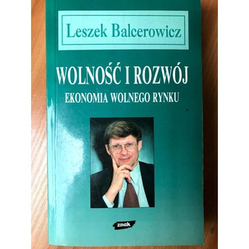 Wolność i Rozwój - Leszek Balcerowicz