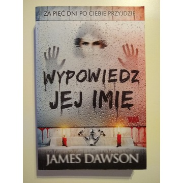 Wypowiedz jej imię - James Dawson