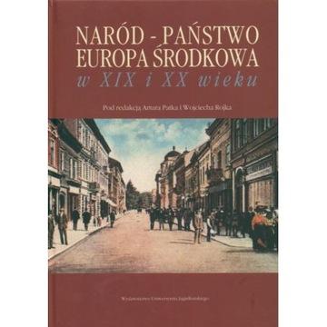 Naród - państwo - Europa Środkowa w XIX i XX