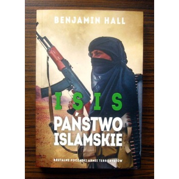 Benjamin Hall - ISIS. Państwo Islamskie