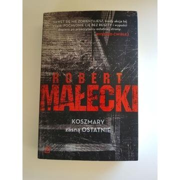 Koszmary zasną ostatnie Robert Małecki