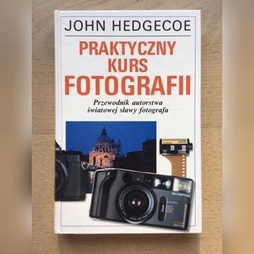 Praktyczny Kurs Fotografii John Hedgecoe
