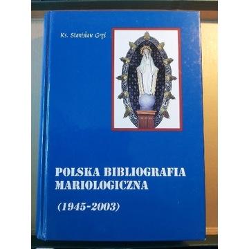 POLSKA BIBLIOGRAFIA MARIOLOGICZNA (1945-2003) Gręś