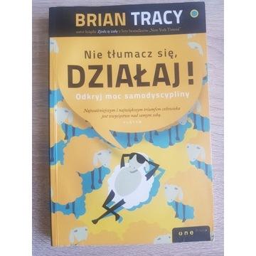 Nie Tłumacz się, Działaj! Tracy