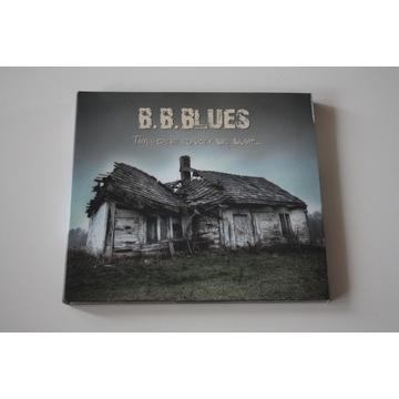 B.B.BLUES- TAM GDZIE KOŃCZY SIĘ ŚWIAT
