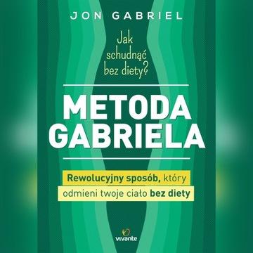 Metoda Gabriela - Jon Gabriel - jak schudnąć