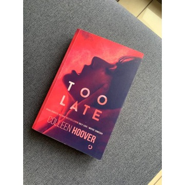 Too Late Collen Hoover