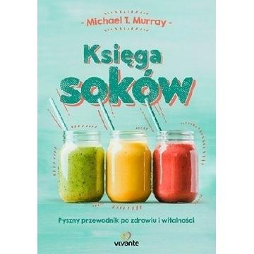 Księga soków - Michael T. Murray NOWA