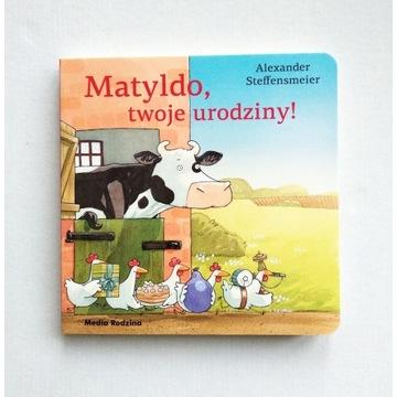 """""""Matyldo, twoje urodziny!"""" A. Steffensmeier - nowa"""