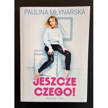 Książka Jeszcze czego Paulina Młynarska