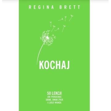 """""""Kochaj"""" Regina Brett"""