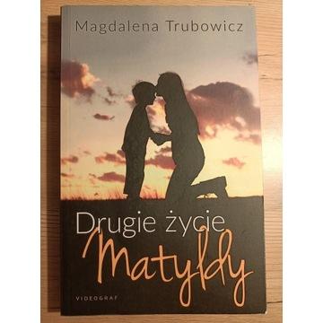 Magdalena Trubowicz Drugie życie Matyldy