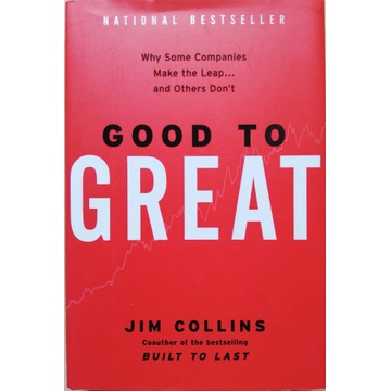 Good To Great. Jim Collins.