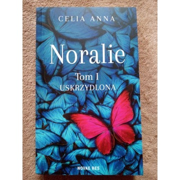 Noralie. Uskszydlona  Celia Anna