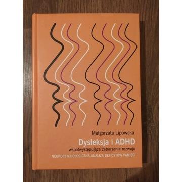 Dysleksja i ADHD Małgorzata Lipowska