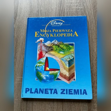 Moja pierwsza encyklopedia - Planeta Ziemia