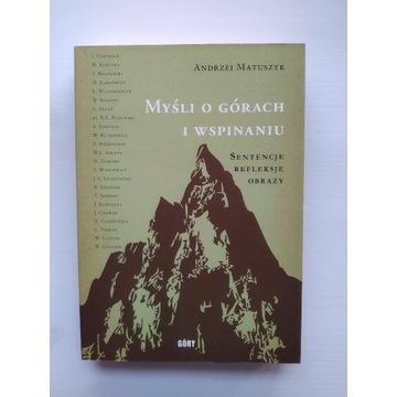 Andrzej Matuszyk - Myśli o górach i wspinaniu