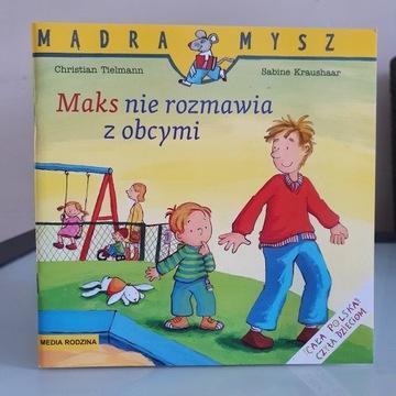 Mądra mysz - Maks nie rozmawia z obcymi - Nowa