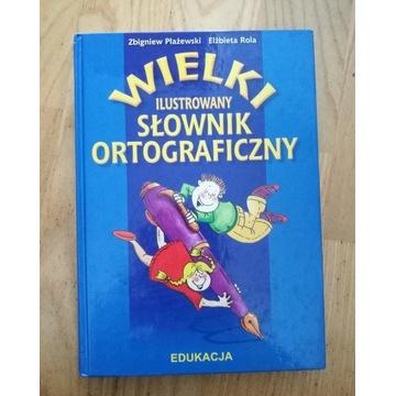 Wielki ilustrowany słownik ortograficzny dla dziec