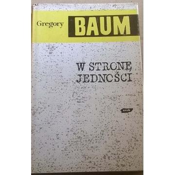 Gregory Baum W stronę jedności Ekumenizm