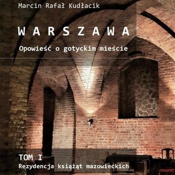 Książka WARSZAWA Opowieść o gotyckim mieście TOM I