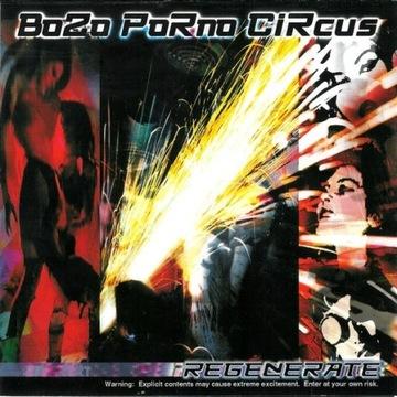 BOZO PORNO CIRCUS - Regenerate CD