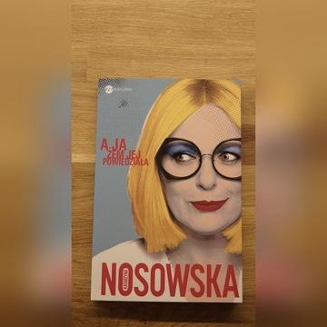 """Książka K. Nosowskiej """"A ja żem jej powiedziała"""""""