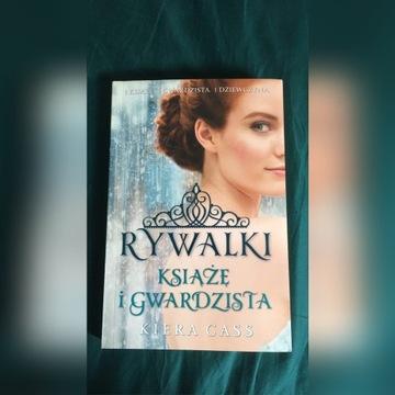 """Książka """"Rywalki - Książę i Gwardzista"""" Kiera Cass"""