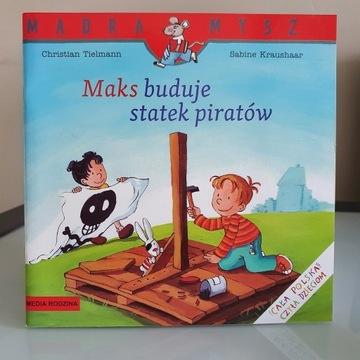 Mądra mysz - Maks buduje statek piratów - Nowa