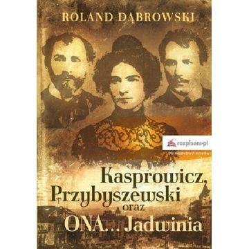 Kasprowicz, Przybyszewski oraz ONA...Jadwinia
