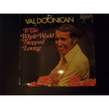 Val Doonican, IF THE WHOLE WORLD STOPPED LOVING