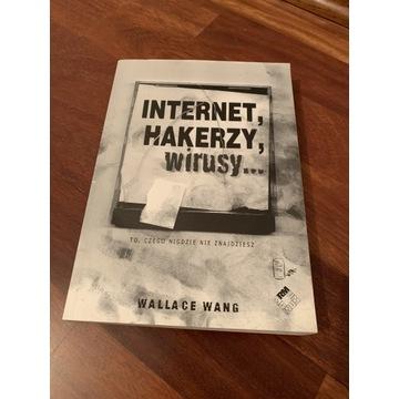 Internet, hakerzy, wirusy. Wallace Wang.