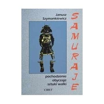 Szymankiewicz Samuraje Pochodzenie obyczaje sztuki