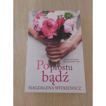 *Po prostu bądź* Magdalena Witkiewicz