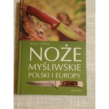 Noże myśliwskie Polski I Europy -  Jerzy Utkin