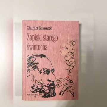 "Charles Bukowski ""Zapiski starego świntucha"""