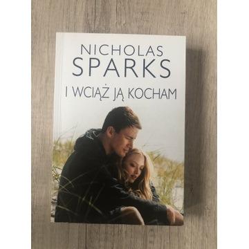 Nicholas Sparks - I wciąż ją kocham