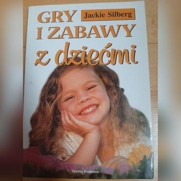 """Książka """"Gry i zabawy z dziećmi"""" - Jackie Silberg"""