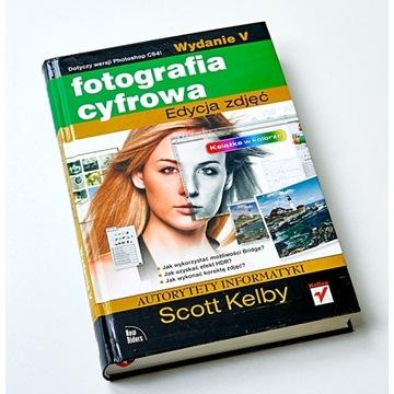 Fotografia cyfrowa. Edycja zdjęć. Wydanie V