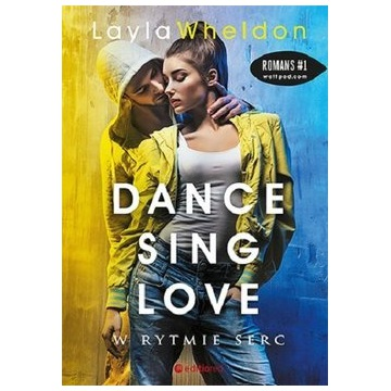 DANCE SING LOVE w rytmie serc - Layla Wheldon