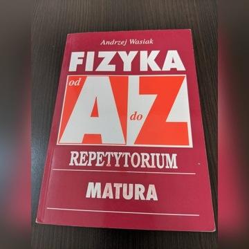 Fizyka Repetytorium A. Wasiak od A do Z
