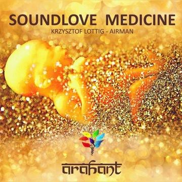 Soundlove Medicine – Arahant_Muzyka_Relaksacyjna