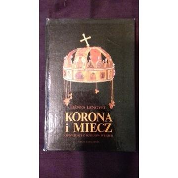 Korona i miecz. Opowieści z dziejów Węgier