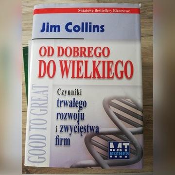 Od dobrego do wielkiego Jim Collins