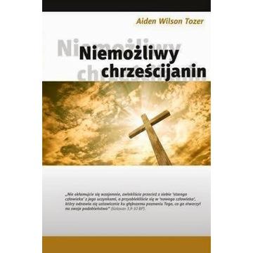 Niemożliwy chrześcijanian, niezwykły - A. W. Tozer