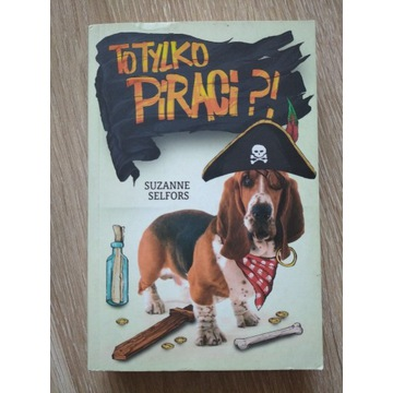 To tylko piraci?! Suzanne Selfors tom 3